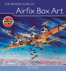 The Vintage Years of Airfix Box Art, Hardback