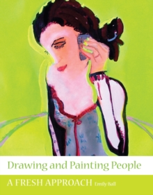 Drawing and Painting People : A Fresh Approach, Paperback
