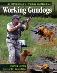 Working Gundogs : An Introduction to Training and Handling, Hardback Book