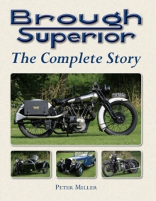 Brough Superior : The Complete Story, Hardback Book