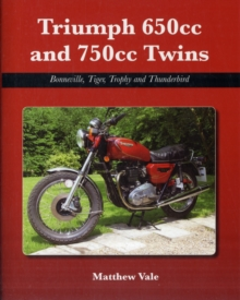 Triumph 650cc and 750cc Twins : Bonneville, Tiger, Trophy and Thunderbird, Hardback