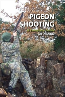 Pigeon Shooting : A Complete Guide, Hardback Book