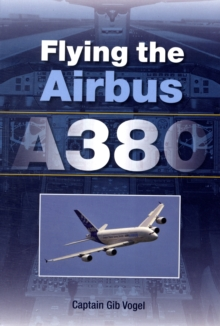 Flying the Airbus A380, Paperback