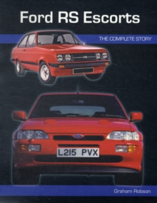 Ford RS Escorts : The Complete Story, Paperback Book
