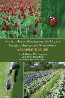 Pest and Disease Management for Organic Farmers, Growers and Smallholders, Paperback