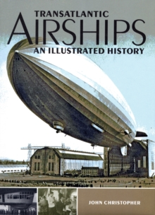Transatlantic Airships : An Illustrated History, Hardback
