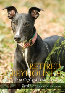 Retired Greyhounds : A Guide to Care and Understanding, Paperback Book