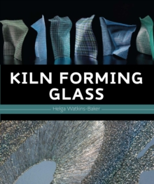 Kiln Forming Glass, Hardback Book