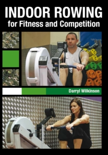 Indoor Rowing for Fitness and Competition, Paperback