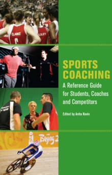 Sports Coaching : A Reference Guide for Students, Coaches and Competitors, Paperback