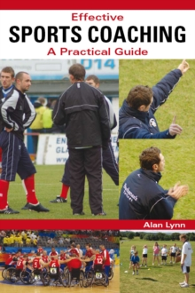 Effective Sports Coaching : A Practical Guide, Paperback