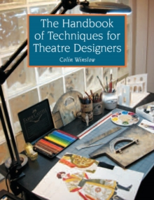 The Handbook of Techniques for Theatre Designers, Paperback