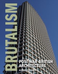 Brutalism : Post-War British Architecture, Hardback