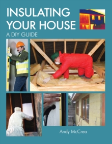 Insulating Your House : A DIY Guide, Hardback Book