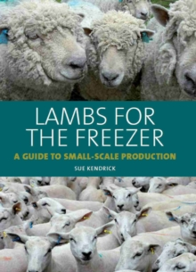 Lambs for the Freezer : A Guide to Small-Scale Production, Hardback