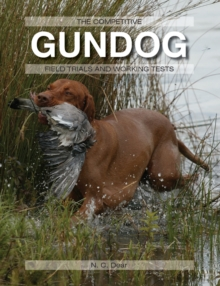 The Competitive Gundog : Field Trials and Working Tests, Hardback