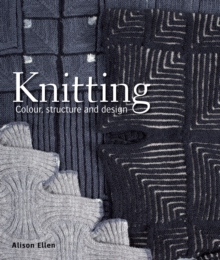 Knitting : Colour, Structure and Design, Hardback