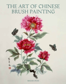 The Art of Chinese Brush Painting, Paperback