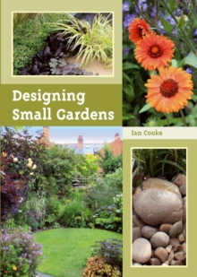 Designing Small Gardens, Paperback