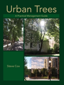 Urban Trees : A Practical Management Guide, Hardback
