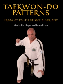 Taekwon-Do Patterns : From 1st to 7th Degree Black Belt, Paperback