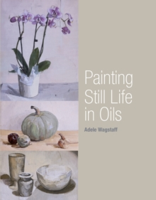 Painting Still Life in Oils, Paperback