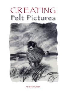 Creating Felt Pictures, Paperback Book