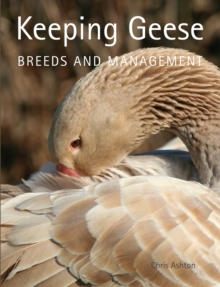 Keeping Geese : Breeds and Management, Paperback