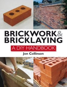 Brickwork and Bricklaying : A DIY Guide, Hardback