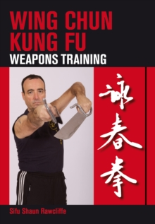 Wing Chun Kung Fu : Weapons Training, Paperback