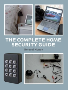 The Complete Home Security Guide, Hardback