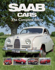 SAAB Cars : The Complete Story, Hardback