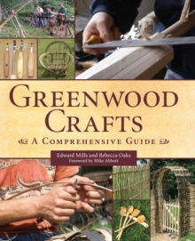 Greenwood Crafts : A Comprehensive Guide, Hardback