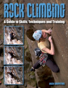Rock Climbing : A Guide to Skills, Techniques and Training, Paperback