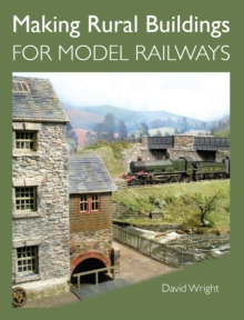 Making Rural Buildings for Model Railways, Paperback