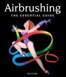 Airbrushing : The Essential Guide, Hardback
