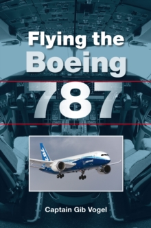 Flying the Boeing 787, Paperback Book