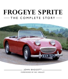 Frogeye Sprite : The Complete Story, Hardback