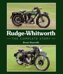 Rudge-Whitworth : The Complete Story, Hardback