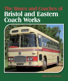 The Buses and Coaches of Bristol and Eastern Coach Works, Hardback