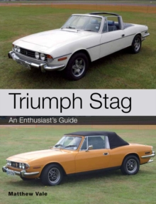 Triumph Stag : An Enthusiast's Guide, Paperback Book