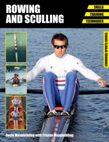 Rowing and Sculling : Skills, Training, Techniques, Paperback