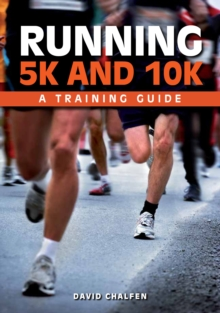Running 5k and 10k : A Training Guide, Paperback