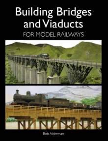 Building Bridges and Viaducts for Model Railways, Paperback