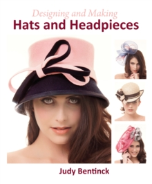 Designing and Making Hats and Headpieces, Hardback Book
