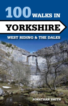 100 Walks in Yorkshire : West Riding and the Dales, Paperback