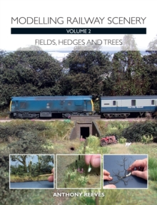 Modelling Railway Scenery : Fields, Hedges and Trees Volume 2, Paperback