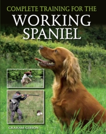 Complete Training for the Working Spaniel, Hardback