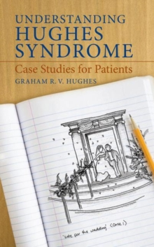 Understanding Hughes Syndrome : Case Studies for Patients, Paperback
