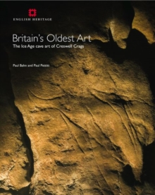 Britain's Oldest Art : The Ice Age Cave Art of Cresswell Crags, Paperback Book